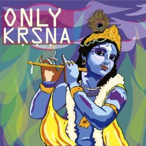 Only Krishna